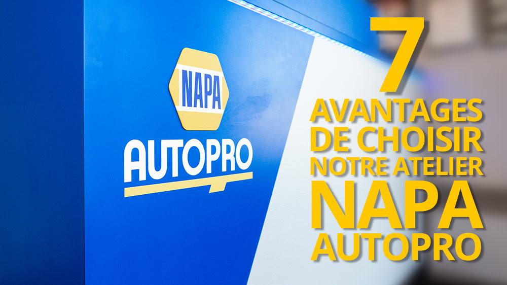 7 avantages de choisir notre atelier NAPA AUTOPRO